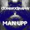 COREYOGRAPHY X MAN UPP