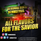 All Flavors for the Savior Vol. 6 #ALLFLAVORS6