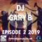 DJ GARY B - EPISODE 2 2019