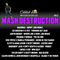 Mash Destruction VOLUME2 By JohnnyDaBinman (www.facebook.com/CooncilJuice1)