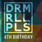 DRM RLL PLS 4th Birthday Mix