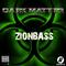 DARK MATTER 014 - Guest Mix By Zionbass - @BassPortFM