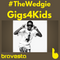 #TheWedgie | Gigs4Kids