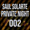 Private Night 002 - Saul Solarte Live Podcast 11.01.17