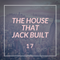 The House That Jack Built 17