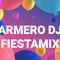 ARMERO DJ - FIESTAMIX (DEMAS FACTORY ACAPULCO)