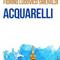 """Attenti a Loro 2: """"Acquarelli"""" di Fiorino Ludovico Smeraldi."""