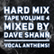 Hard Mix Tape Volume 4 - Vocal Anthems - Mixed By Dave Shann