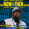 The Now & Then Show #062 (featuring Big Mon)