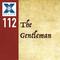 112: The Gentleman