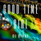 Good Time Girl (Having a very good time), July 2021