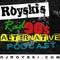Royski's Rad 90's Alternative Podcast #25 - Royski