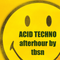 Acid Techno afterhour by tbsn