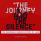 THE JOURNEY and THE SILENCE
