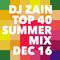 Dj Zain - Top 40 Mixtape Dec 16