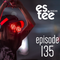 """es.tee Sessions"" Episode 135"