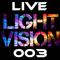 Light Vision Live 003