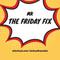 The Friday Fix Vol 53