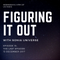 Figuring It Out - Episode 15: The Last Episode