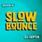 SlowBounce Brand New with Dj Septik | Dancehall, Moombahton, Reggae | Episode 37