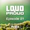 Wex - Loud&Proud (Episode 21) (15.02.2018)