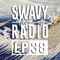Swavy Radio Episode 38