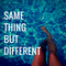 Same Thing But Different - Summer By The Pool Mix