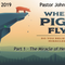 When Pigs Fly Part 1-The Miracle of Healing