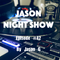 Jason night show #42