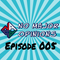 No Major Opinions - Episode 005