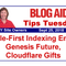 Tips Tuesday – Mobile-First Indexing Emails, Genesis Future, Cloudflare Gifts