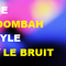 THE MOOMBAH STYLE BY LE BRUIT .