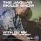 The Jaguar Skills Show w/ DJ MK - 07/05/21