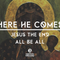 Here He Comes; Jesus the End All Be All | Pastor Curtis Dunlap