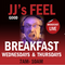 JJ's Feel Good Breakfast. Wednesday 7 March 2018
