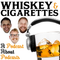 #164 - Whiskey And Cigs Returns!