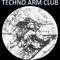 Techno Arm Club - Sunday 26th May 2019