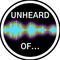 Unheard Of - 21st October