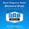 Blues Magazine Radio Weekend Blues I 3