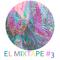 El Mixtape #3
