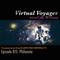 Virtual Voyager w/ Girl Wunder: Episode 015 - Philonoia