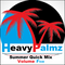 Heavy Palmz Quick  Summer Mix Volume 5