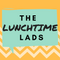 Episode 6- The Lunchtime Lads