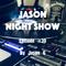 Jason night show #39