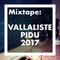 DJ-SET:  VALLALISTE PIDU 2017 @TELLISKIVI LOOMELINNAK