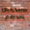 Life Is Better @ 100 BPM Episode 1
