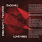 Zack Hill - Love Vibes (Sides A & B) Mixtape