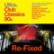 ULTRA. CLUB CLASSICS 90S - RE-FIXED