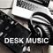 Desk Music #4
