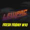 Lewpac - Fresh Friday #10 - Live Twitch.tv Mix - 12/02/16